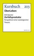 Dirk Baecker: Zerfallsprodukte