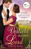 Mary Spencer: Verliebt in einen Lord - Regency Lovers 3 ★★★★