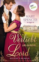 Verliebt in einen Lord - Regency Lovers 3 - Regency-Roman