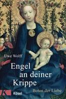 Uwe Wolff: Engel an deiner Krippe ★★★★★