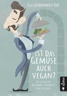 """Olli """"Gastronomicus"""" Riek: Ist das Gemüse auch vegan? Die lustigsten Restaurant-Erlebnisse eines Kellners ★★★"""