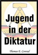 Thomas E. Conrad: Jugend in der Diktatur ★★★★★