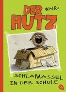 WALKO: Der Hutz - Schlamassel in der Schule