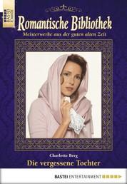 Romantische Bibliothek - Folge 47 - Die vergessene Tochter