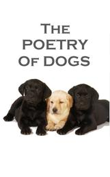 The Poetry Of Dogs