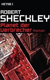 Planet der Verbrecher - Roman