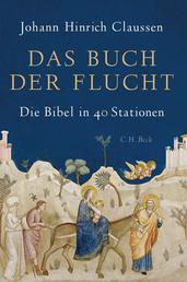 Das Buch der Flucht - Die Bibel in 40 Stationen