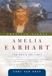 Amelia Earhart - The Sky's No Limit