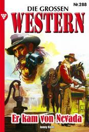 Die großen Western 288 - Er kam von Nevada