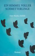 Ester Bianka Zufelde: Ein Himmel voller Schmetterlinge