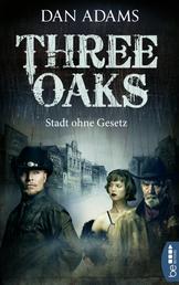 Three Oaks - Stadt ohne Gesetz - Western