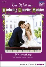 Die Welt der Hedwig Courths-Mahler 506 - Liebesroman - Die Versuchung