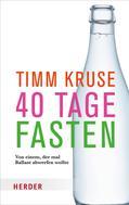 Timm Kruse: 40 Tage fasten
