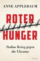 Anne Applebaum: Roter Hunger