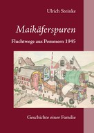 Ulrich Steinke: Maikäferspuren