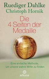 Die 4 Seiten der Medaille - Eine einfache Methode, um unsere wahre Mitte zu finden