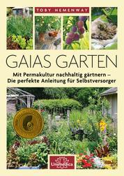 Gaias Garten - Mit Permakultur nachhaltig gärtnern - Die Perfekte Anleitung für Selbstversorger