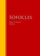 Sófocles: Obras - Colección de Sófocles