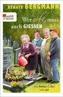 Renate Bergmann: Wer erbt, muss auch gießen ★★★★