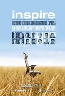 Endeavor Colombia: INSPIRE: Historias de quienes han construido empresa en donde otros no veían oportunidades