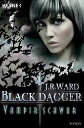 Vampirschwur - Black Dagger 17 - Roman
