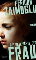 Feridun Zaimoglu: Die Geschichte der Frau ★★