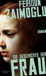 Die Geschichte der Frau - Roman