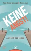 Alexa Hennig von Lange: Keine Angst! ... ist auch eine Lösung ★★★★