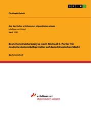 Branchenstrukturanalyse nach Michael E. Porter für deutsche Automobilhersteller auf dem chinesischen Markt