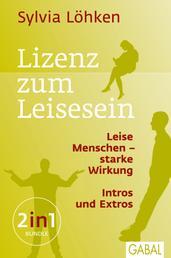 Lizenz zum Leisesein - Leise Menschen - starke Wirkung & Intros und Extros