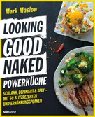 Mark Maslow: Looking Good Naked Powerküche ★★★★