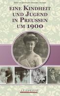 Doris von Auerswald: Eine Kindheit und Jugend in Preußen um 1900 ★★★★