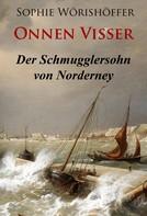 Sophie Wörishöffer: Onnen Visser - Der Schmugglersohn von Norderney