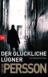 Der glückliche Lügner - Kriminalroman. Die Bäckström-Serie