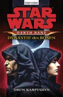 Drew Karpyshyn: Star Wars. Darth Bane 3. Dynastie des Bösen ★★★★★