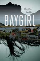 Heather Smith: Baygirl