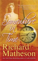Richard Matheson: Somewhere In Time