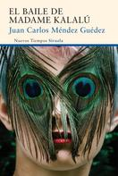 Juan Carlos Méndez Guédez: El baile de madame Kalalú