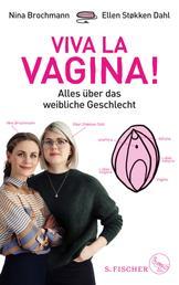 Viva la Vagina! - Alles über das weibliche Geschlecht