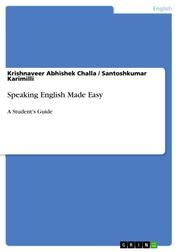 Speaking English Made Easy - A Student's Guide
