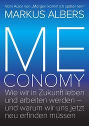 Meconomy - Wie wir in Zukunft leben und arbeiten werden – und warum wir uns jetzt neu erfinden müssen (Blue Edition)