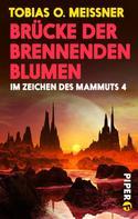 Tobias O. Meißner: Brücke der brennenden Blumen ★★★★★