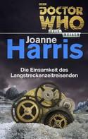 Joanne Harris: Doctor Who - Zeitreisen 7: Die Einsamkeit des Langstreckenreisenden ★★★★★