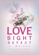Jasmin Whiscy: Love Sight Defect (Verliebtsein macht kurzsichtig 1 & 2)