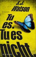 S.J. Watson: Tu es. Tu es nicht. ★★★★