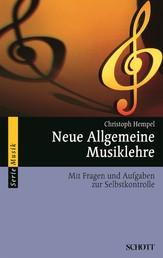 Neue Allgemeine Musiklehre - Mit Fragen und Aufgaben zur Selbstkontrolle