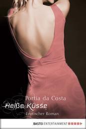 Heiße Küsse - Erotischer Roman