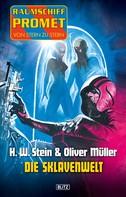 H. W. Stein: Raumschiff Promet - Von Stern zu Stern 08: Die Sklavenwelt ★★★★★