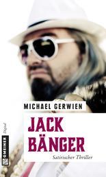 Jack Bänger - Satirischer Thriller