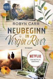 Neubeginn in Virgin River - Das Buch zur Netflix-Serie